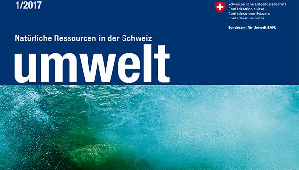 März 2017: Magazin «umwelt» zum Thema Wasserqualität